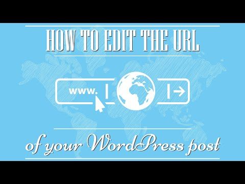 Tutorial: How to edit the url of your WordPress post.