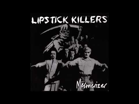 Lipstick Killers  –  Mesmerizer  (FULL ALBUM 1984)