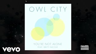 Owl City - You're Not Alone (Lyric Video) ft. Britt Nicole Video