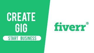 How To Create A Gig On Fiverr Easily (2020 Full Fiverr Tutorial)