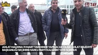 """Bitlis Detay - Ahlat Halkına """"Seçimi Kim Kazanır?"""" Diye Sorduk"""