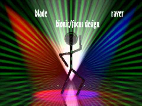 Bionic/Focus Design - Bladeraver