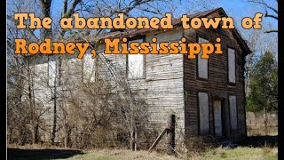 The abandoned town of Rodney, Mississippi