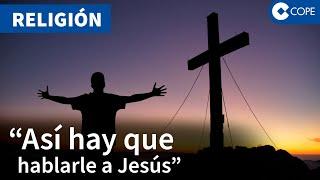 """'Chateando con Dios': """"Señor, quiero ir al cielo"""""""