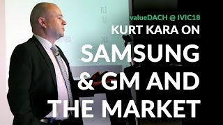 quot i know the value of growth quot kurt kara maj invest on samsung amp gm and investing in today 39 s market