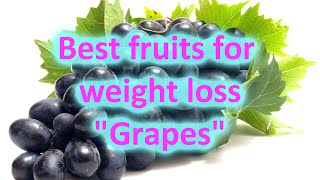 Are grapes good for weight loss?  - Best fruits for weight loss HD | By #Weight loss tips and tricks