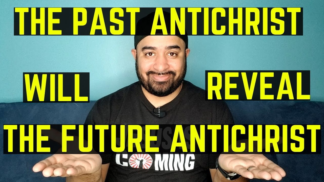 The Past Antichrist Will Reveal The Future Antichrist
