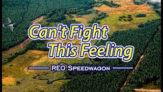 Can't Fight This Feeling - REO Speedwagon (KARAOKE)