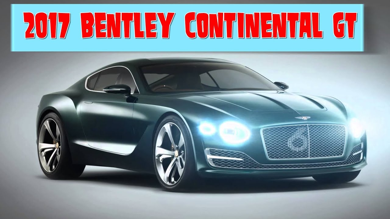 2017 bentley continental gt youtube. Black Bedroom Furniture Sets. Home Design Ideas