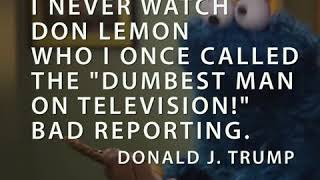 """I never watch Don Lemon, who I once called the """"dumbest man on television!"""" Bad Reporting."""