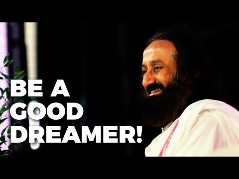 Be a good dreamer! | Wisdom Talk By Gurudev