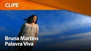 Bruna Martins - Palavra Viva [ CLIPE OFICIAL ]