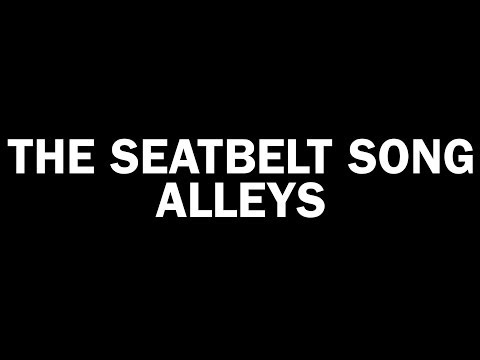 The Seatbelt Song - Alleys - Lyric Video
