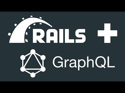 Rails + GraphQL Tutorial - Building a GraphQL API Server
