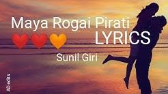 Maya Rogai Pirati Lyrics    Sunil Giri's Song    Amit Dumre's edit