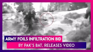 Indian Army Foils Infiltration Bid By Pakistan's Border Action Team (BAT) In PoK, Releases Video