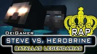 Repeat youtube video STEVE VS. HEROBRINE | BATALLAS LEGENDARIAS RAP