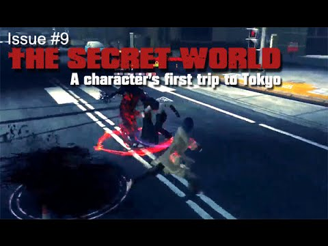 The Secret World: A new character's first trip to Tokyo (Issue #9)