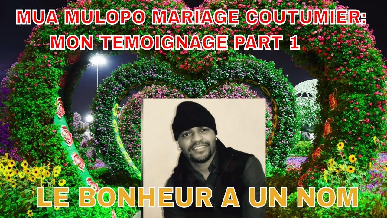 MUA MULOPO MARIAGE COUTUMIER:  MON TEMOIGNAGE PART 1