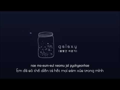 ■ Vietsub 볼빨간사춘기 (Bolbbalgan4) - 우주를 줄게 (Galaxy)