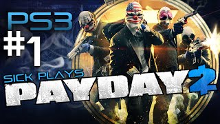 PAYDAY 2 PS3 Part 1 Progress w/ SICK - New Start Loud and Stealth