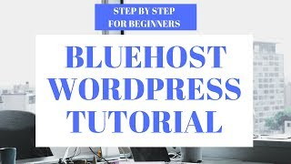 Bluehost WordPress Tutorial For Beginners Step By Step 2019
