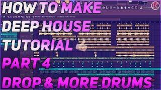 How To Make Deep House + Vocals | FL Studio 12 | 2019 [Part 4] (Drop & Drums)
