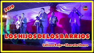 Los Hijos de Los Barrios en vivo 2019 Coliseo Rojo Charata 16 02 19