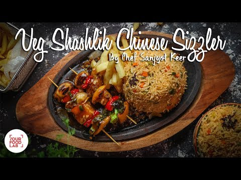 Veg Shashlik Chinese Sizzler with Chilli Garlic Sauce Recipe | Chef Sanjyot Keer