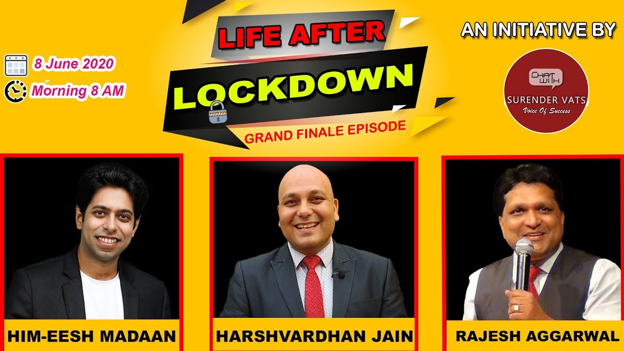 Life After Lockdown Grand finale : An Initiative by Chat with Surender Vats