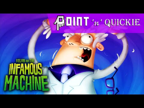 Kelvin and the Infamous Machine - A Point 'n' Quickie Review