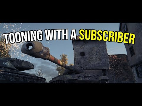 World of Tanks | 'Tooning With A Subscriber