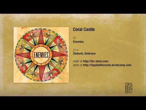 """Coral Castle"" by Enemies"