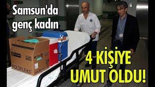 Samsun'da genç kadın 4 kişiye umut oldu!