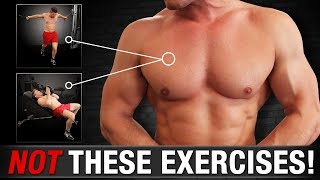 How NOT To Train Your Chest (THIS WORKS BETTER!)