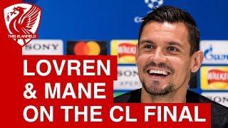 Dejan Lovren & Sadio Mane preview the Champions League final