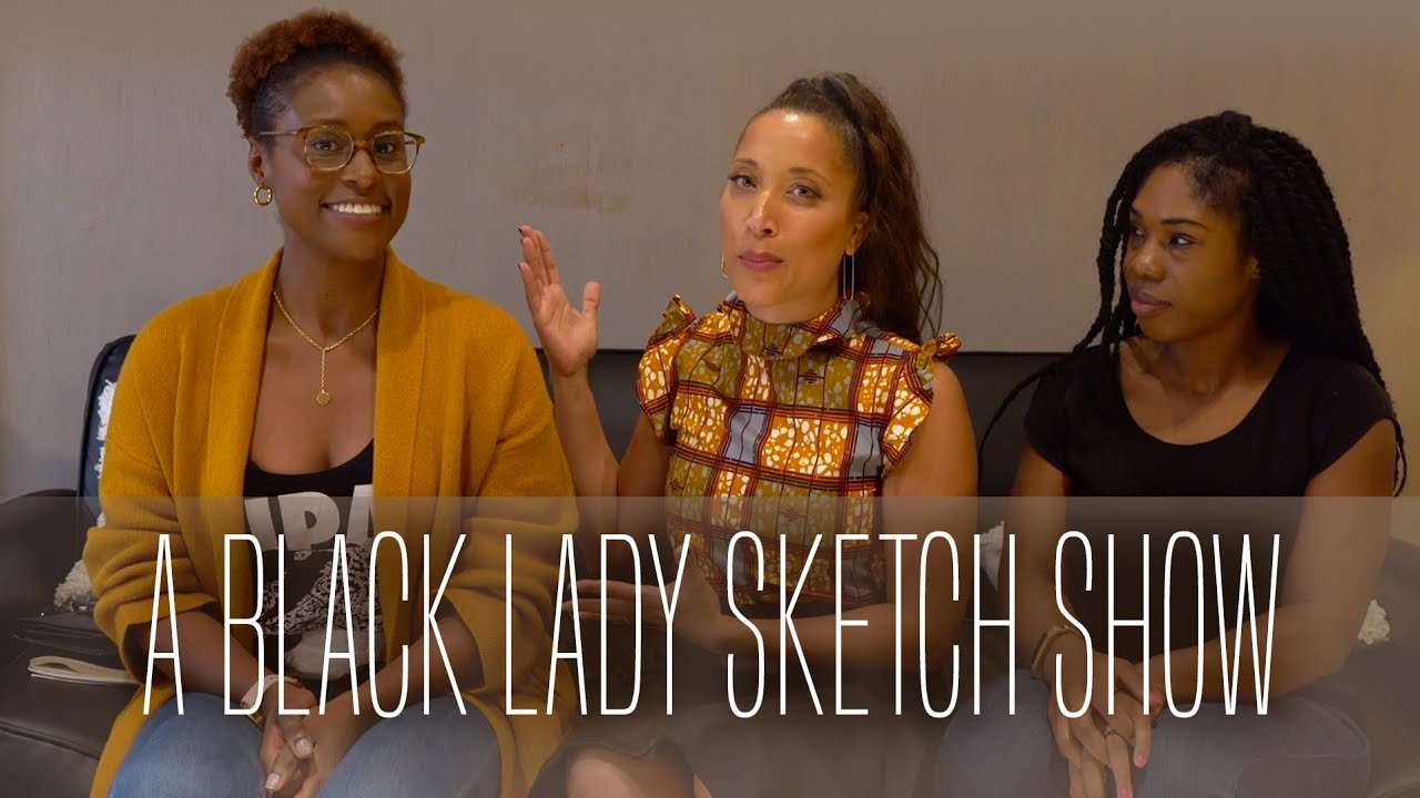 NEW SERIES: A Black Lady Sketch Show