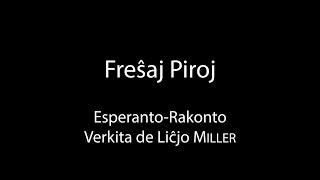 Freŝaj Piroj – Esperanto-Rakonto