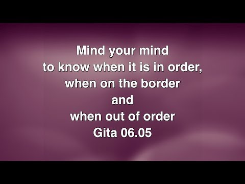 mind-your-mind-to-know-when-it-is-in-order,-when-on-the-border-and-when-out-of-order-gita-06-05