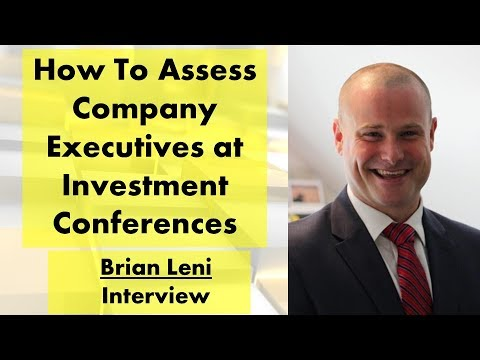 Brian Leni | How To Assess Company Executives At Investment Conferences