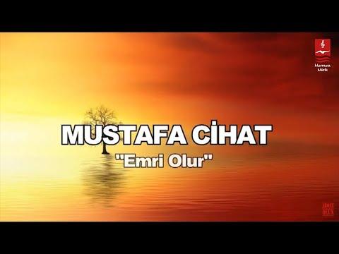 """MUSTAFA CİHAT  """"EMRİ OLUR"""""""