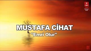 MUSTAFA CİHAT  \EMRİ OLUR\