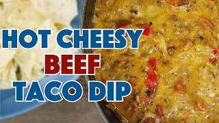🏆 Hot Cheesy Beef Taco Dip The ONLY  Recipe You'll Ever Need