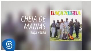 Baixar Raça Negra - Cheia de Manias (Raça Negra, Vol. 3) [Áudio Oficial]