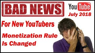 Bad news From YouTube For Enabling Monetization || YouTube Update July 2018  || In  Hindi Urdu