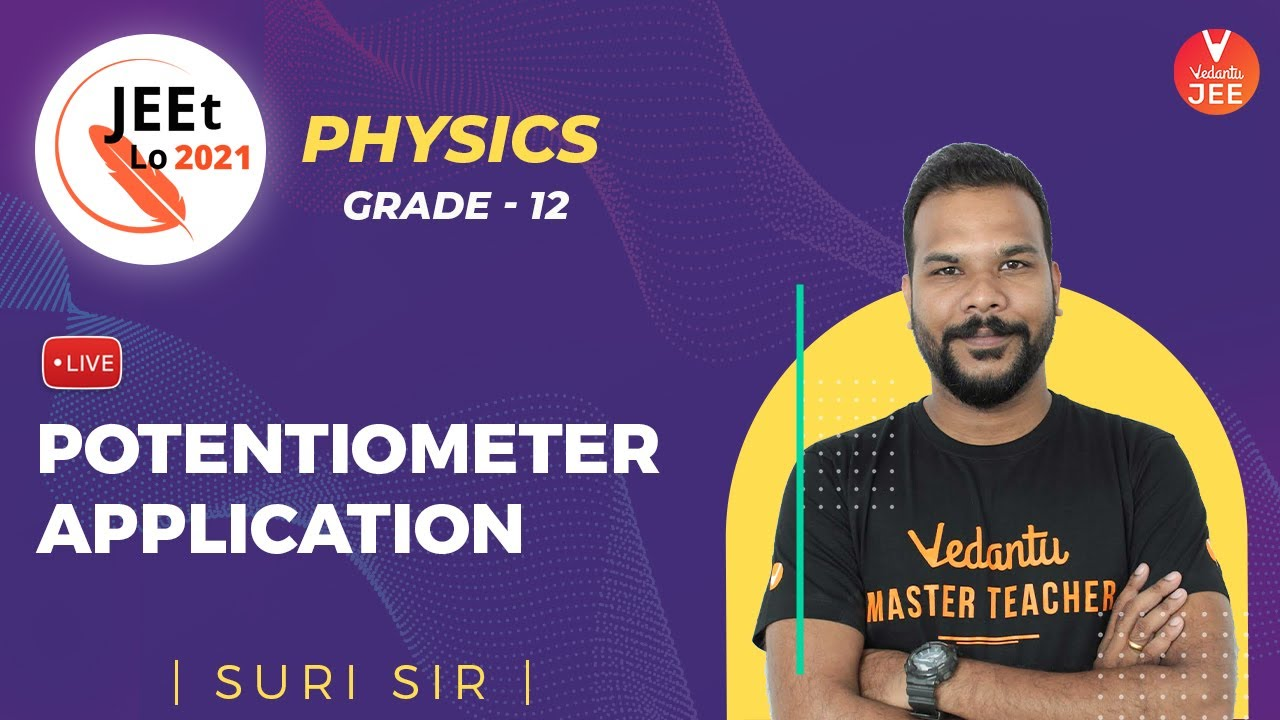 Current Electricity | Potentiometer Applications | Class 12 | JEE Main 2021 | JEEt Lo 2021 | Vedantu