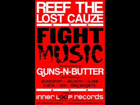 Reef The Lost Cauze Vs. Guns-N-Butter - Fight Music