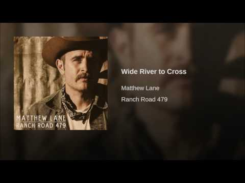 Wide River to Cross