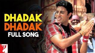 Dhadak Dhadak - Full Song | Bunty Aur Babli | Abhishek | Rani | Udit | Sunidhi | Nihira