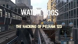 The Hacking Of Pelham 123 (Watch Dogs on XBox One)